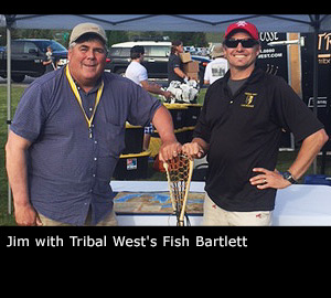 Jim with Tribal West's Fish Bartlett