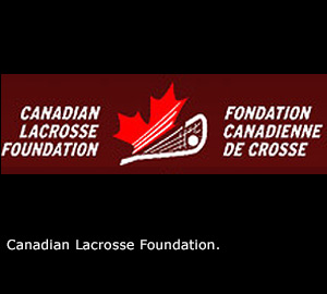 The Canadian Lacrosse Foundation.