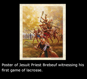 Jesuit Priest Brebeuf witnessing his first game of lacrosse.