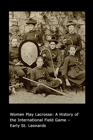 Women Play Lacrosse: A History of the International Field Game page 22